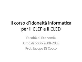 Il corso d�Idoneit� informatica  per il CLEF e il CLED