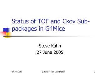 Status of TOF and Ckov Sub-packages in G4Mice