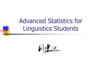 Advanced Statistics for Linguistics Students
