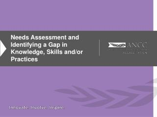 Needs Assessment and Identifying a Gap in Knowledge, Skills and/or Practices