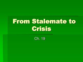 From Stalemate to Crisis