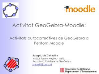Activitat GeoGebra-Moodle: Activitats autocorrectives de GeoGebra a l'entorn Moodle