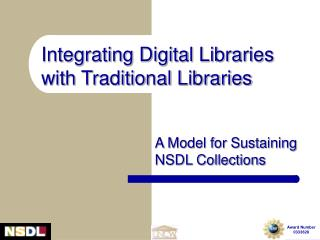 Integrating Digital Libraries with Traditional Libraries
