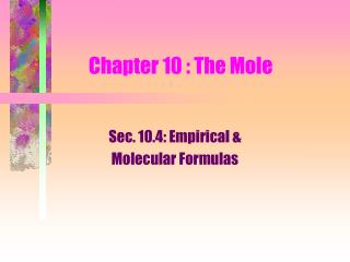 Chapter 10 : The Mole