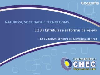 NATUREZA, SOCIEDADE E TECNOLOGIAS