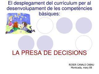 El desplegament del currículum per al desenvolupament de les competències bàsiques: