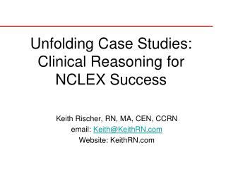 Unfolding Case Studies: Clinical Reasoning for NCLEX Success