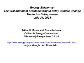 Arthur H. Rosenfeld, Commissioner California Energy Commission ARosenfe@Energy.State.CA.US