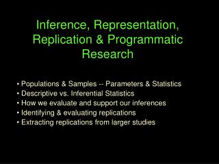 Inference, Representation, Replication & Programmatic Research