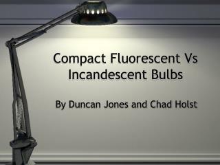 Compact Fluorescent Vs Incandescent Bulbs