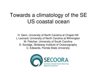 Towards a climatology of the SE US coastal ocean