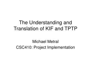 The Understanding and Translation of KIF and TPTP