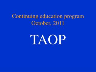 Continuing education program October, 2011
