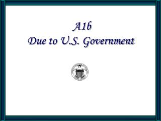 A1b Due to U.S. Government