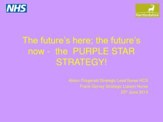The future�s here; the future�s now -  the  PURPLE STAR STRATEGY!