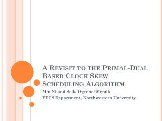 A Revisit to the Primal-Dual Based Clock Skew Scheduling Algorithm