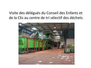 Visite des délégués du Conseil des Enfants et de la Clis au centre de tri sélectif des déchets