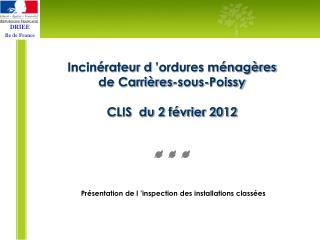 Incinérateur d'ordures ménagères de Carrières-sous-Poissy CLIS  du 2 février 2012