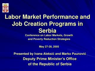 Labor Market Performance and Job Creation Programs in Serbia