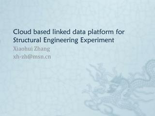 Cloud based linked data platform for Structural Engineering Experiment