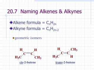 20.7  Naming Alkenes & Alkynes