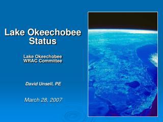 Lake Okeechobee Status Lake Okeechobee WRAC Committee