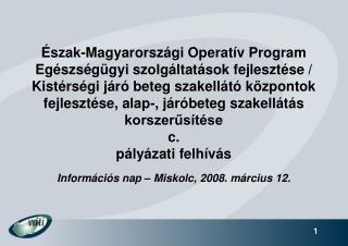Információs nap – Miskolc, 2008. március 12.