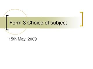 Form 3 Choice of subject