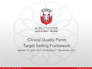 Clinical Quality Panel Target Setting Framework Agreed 13 June 2011, Endorsed 21 November 2011