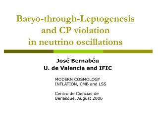 Baryo-through-Leptogenesis and CP violation  in neutrino oscillations