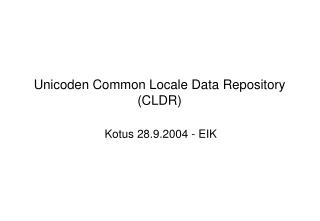 Unicoden Common Locale Data Repository (CLDR)
