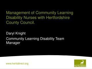 Management of Community Learning Disability Nurses with Hertfordshire County Council.