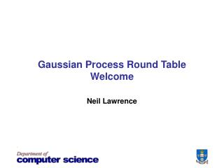 Gaussian Process Round Table Welcome