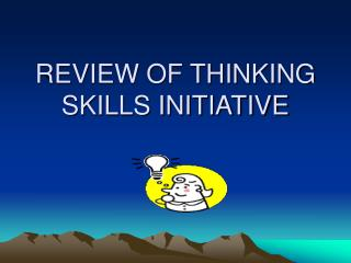 REVIEW OF THINKING SKILLS INITIATIVE