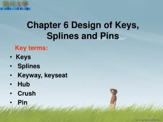 Chapter 6 Design of Keys, Splines and Pins