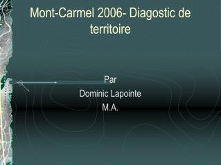 Mont-Carmel 2006- Diagostic de territoire