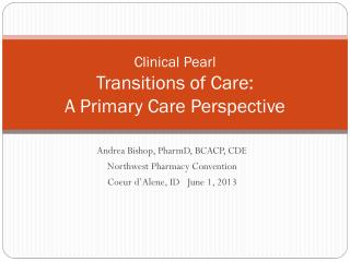 Clinical Pearl Transitions of Care:  A Primary Care Perspective