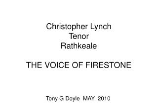 Christopher Lynch Tenor  Rathkeale THE VOICE OF FIRESTONE