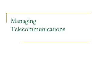 Managing Telecommunications