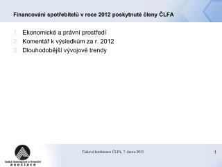 Financování spotřebitelů v roce 2012 poskytnuté členy ČLFA