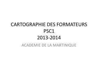 CARTOGRAPHIE DES FORMATEURS PSC1 2013-2014