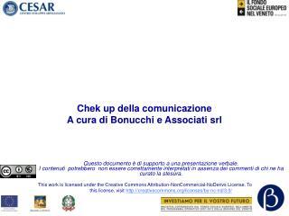 Chek up della comunicazione A cura di Bonucchi e Associati srl