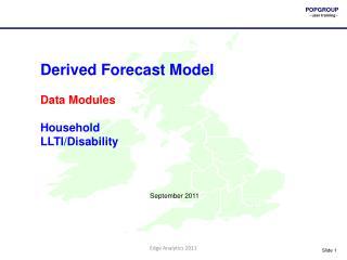 Derived Forecast Model  Data Modules Household LLTI/Disability