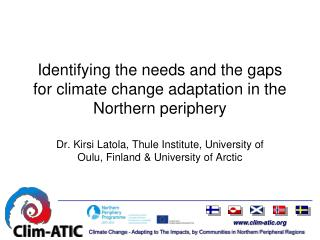 Identifying the needs and the gaps for climate change adaptation in the Northern periphery