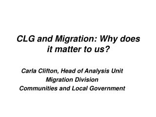 CLG and Migration: Why does it matter to us?