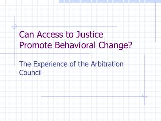 Can Access to Justice  Promote Behavioral Change?