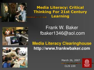 Media Literacy: Critical Thinking For 21st Century Learning