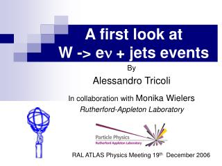 A first look at  W -> e n  + jets events