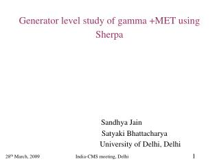 Generator level study of gamma +MET using Sherpa