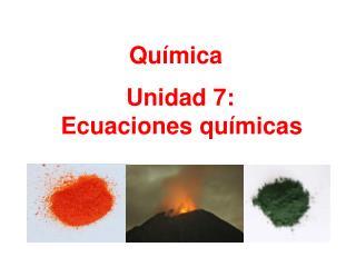 Unidad 7: Ecuaciones químicas